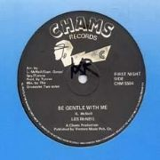 BE GENTLE WITH ME / GIVE ME EVERYTHING NOW. Artist: Les McNeil. Label: Chams.